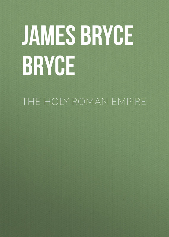 The Holy Roman Empire – James Bryce