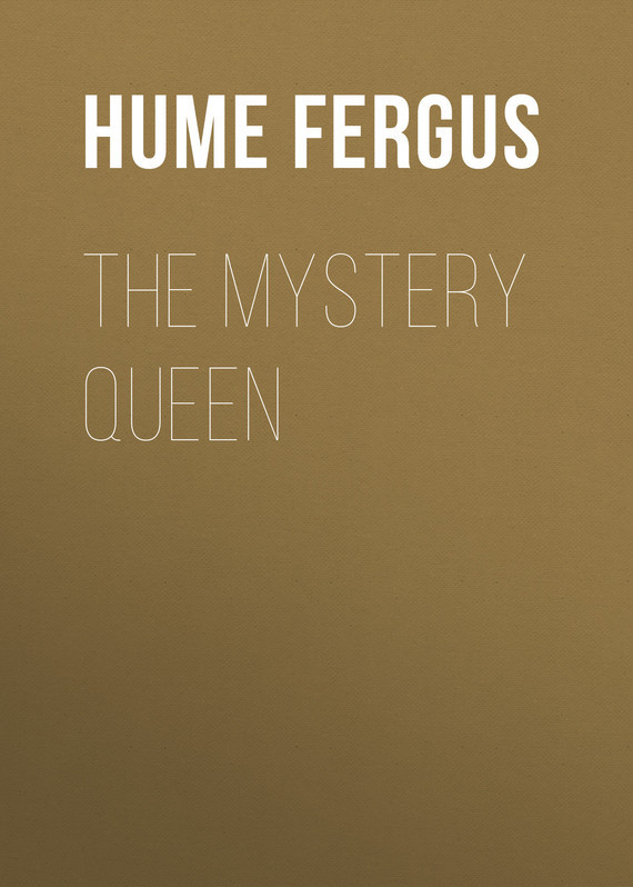 The Mystery Queen – Fergus Hume