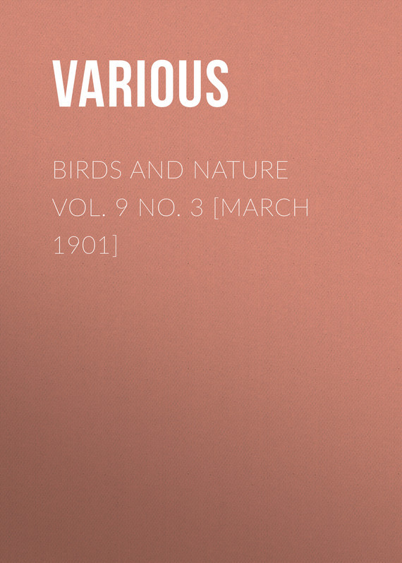 Birds and Nature Vol. 9 No. 3 [March 1901] –  Various