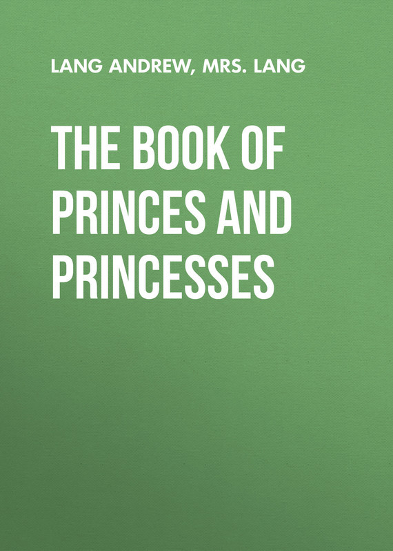 The Book of Princes and Princesses –  Lang, Andrew Lang