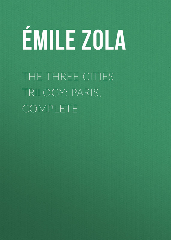 The Three Cities Trilogy: Paris, Complete