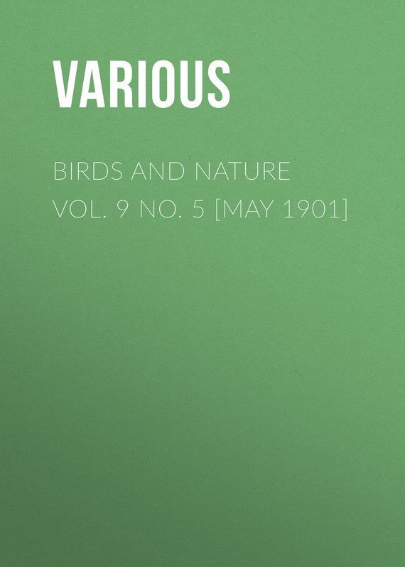 Birds and Nature Vol. 9 No. 5 [May 1901] –  Various