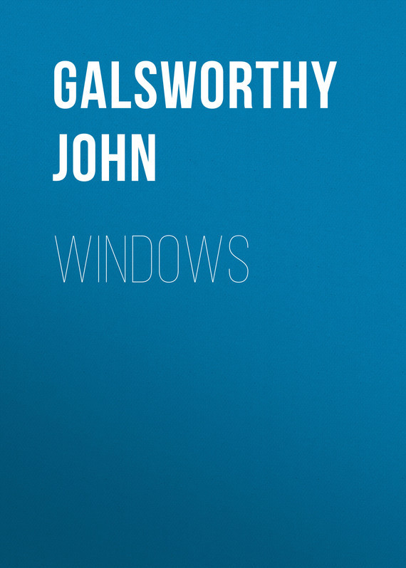 Windows – John Galsworthy