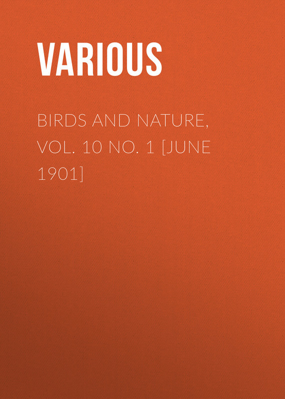 Birds and Nature, Vol. 10 No. 1 [June 1901] –  Various