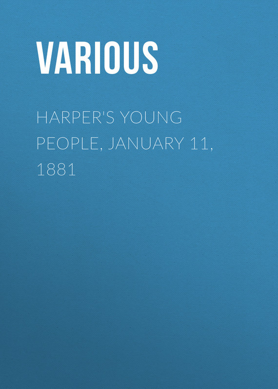 Harper's Young People, January 11, 1881 –  Various