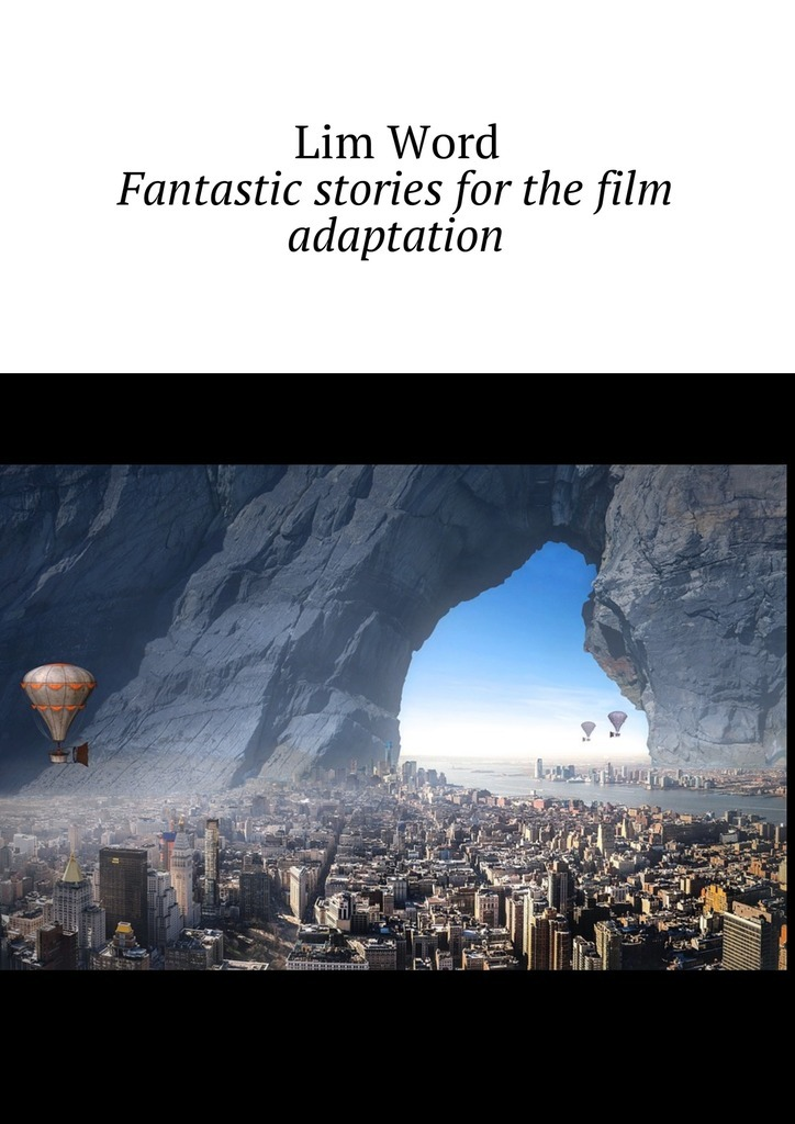Fantastic stories for the film adaptation – Lim Word