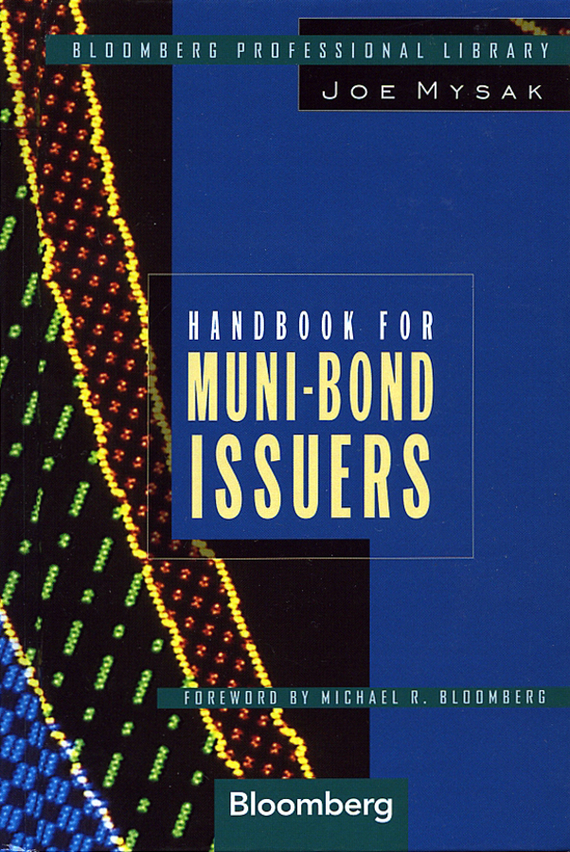 Handbook for Muni-Bond Issuers – Mysak Joe, Bloomberg Michael