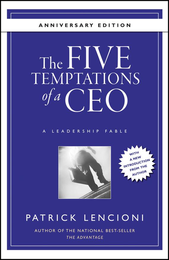Обложка книги The Five Temptations of a CEO, 10th Anniversary Edition