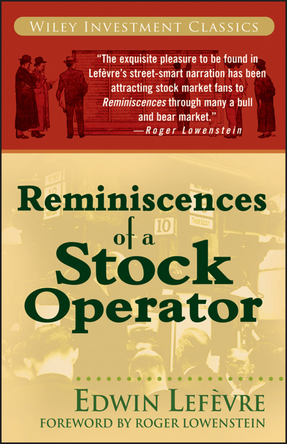 Reminiscences of a Stock Operator – Lefèvre Edwin, Lowenstein Roger