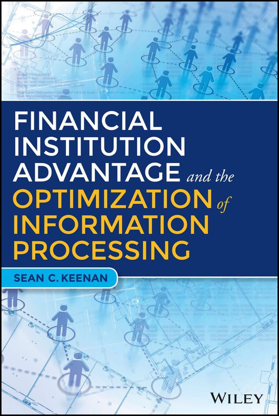 фото обложки издания Financial Institution Advantage and the Optimization of Information Processing