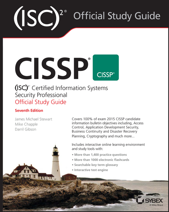 CISSP (ISC)2 Certified Information Systems Security Professional Official Study Guide – Chapple Mike, Stewart James, Gibson Darril