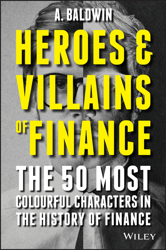 Обложка книги Heroes and Villains of Finance