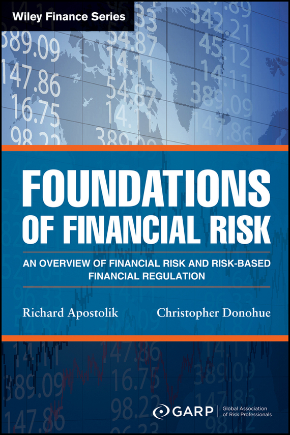 Foundations of Financial Risk – Donohue Christopher, Apostolik Richard