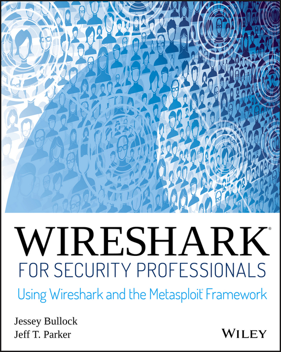 Wireshark for Security Professionals – Parker Jeff, Bullock Jessey