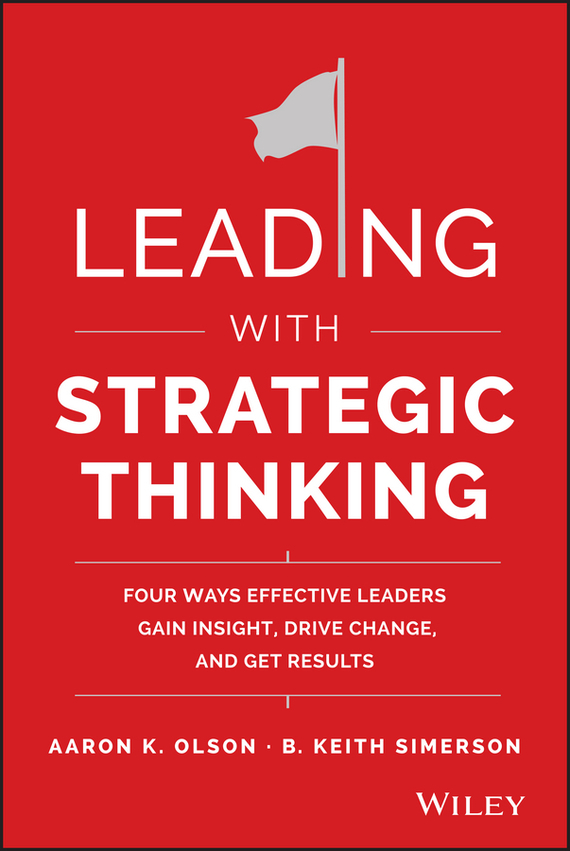 Leading with Strategic Thinking – Simerson B., Olson Aaron