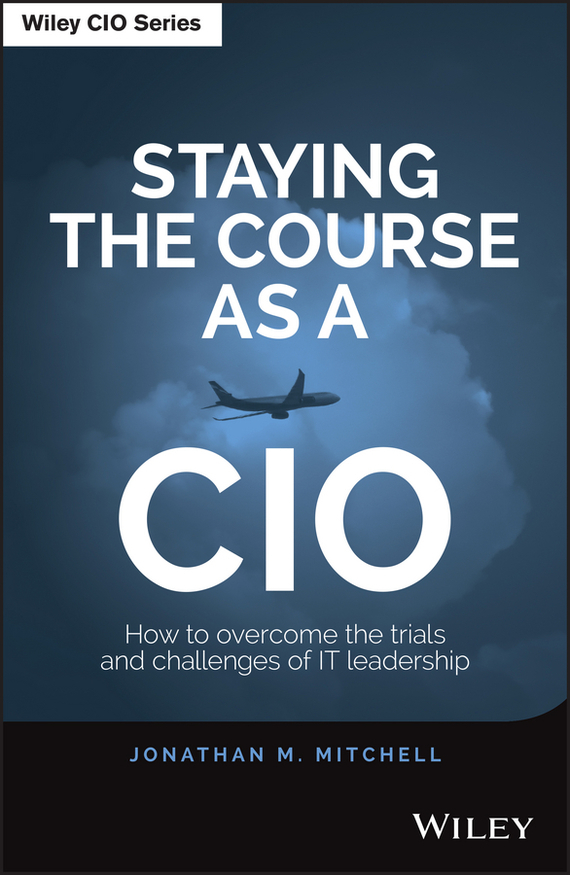 Staying the Course as a CIO – Mitchell Jonathan