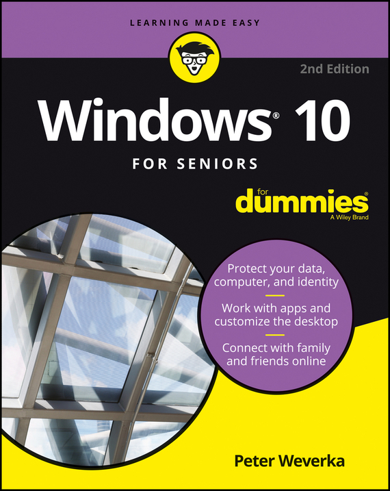 Windows 10 For Seniors For Dummies – Weverka Peter