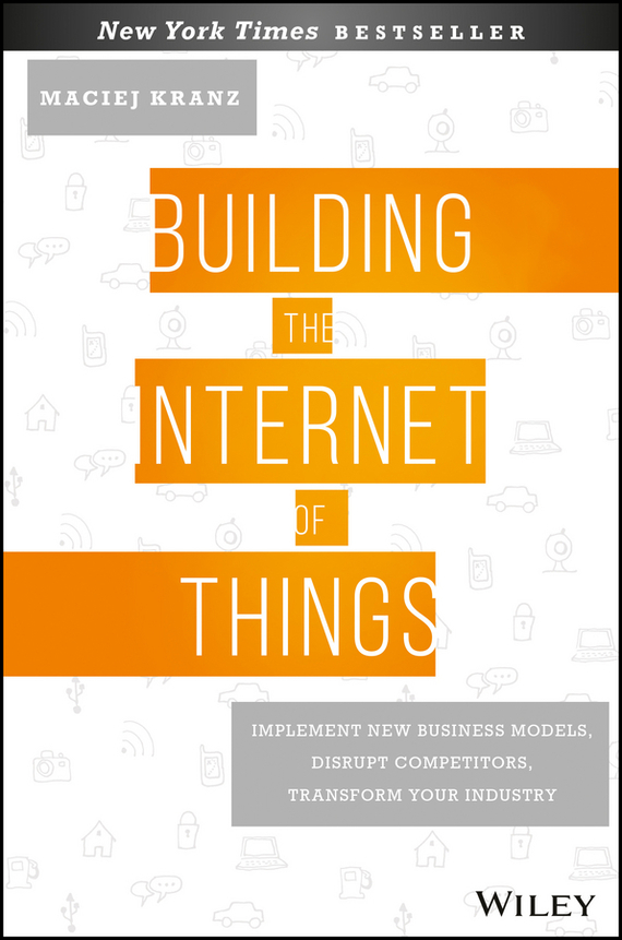 Building the Internet of Things – Kranz Maciej