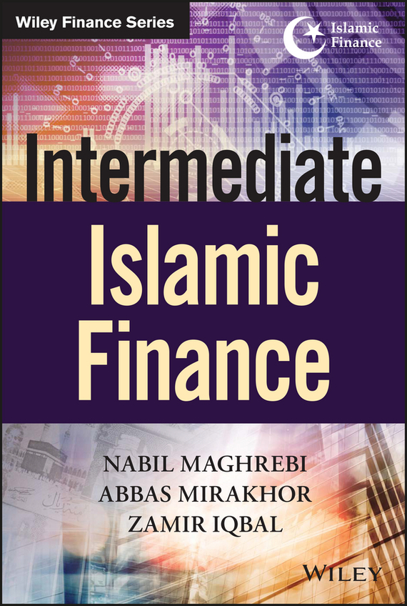 Intermediate Islamic Finance – Mirakhor Abbas, Iqbal Zamir, Maghrebi Nabil