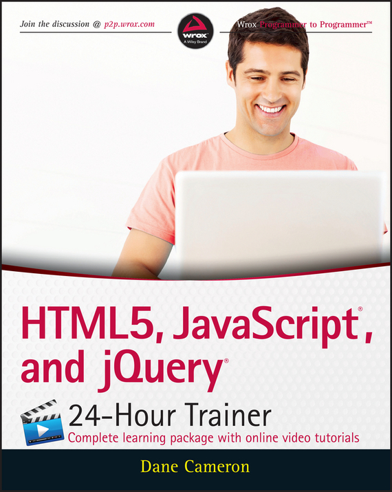 HTML5, JavaScript, and jQuery 24-Hour Trainer – Cameron Dane