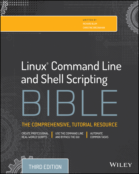 Linux Command Line and Shell Scripting Bible – Bresnahan Christine, Blum Richard