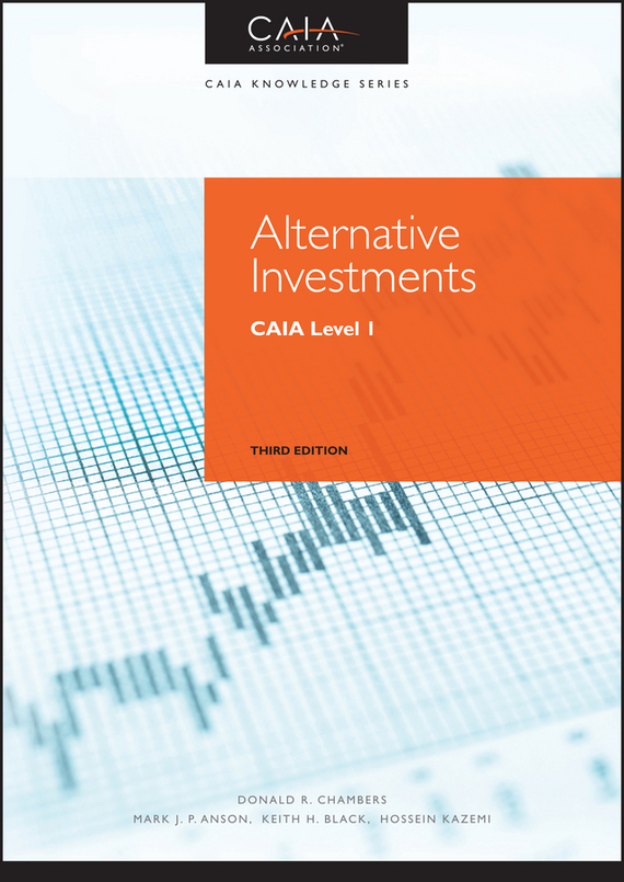Alternative Investments – Keith H. Black, Hossein Kazemi, Donald R. Chambers, Mark J. P. Anson