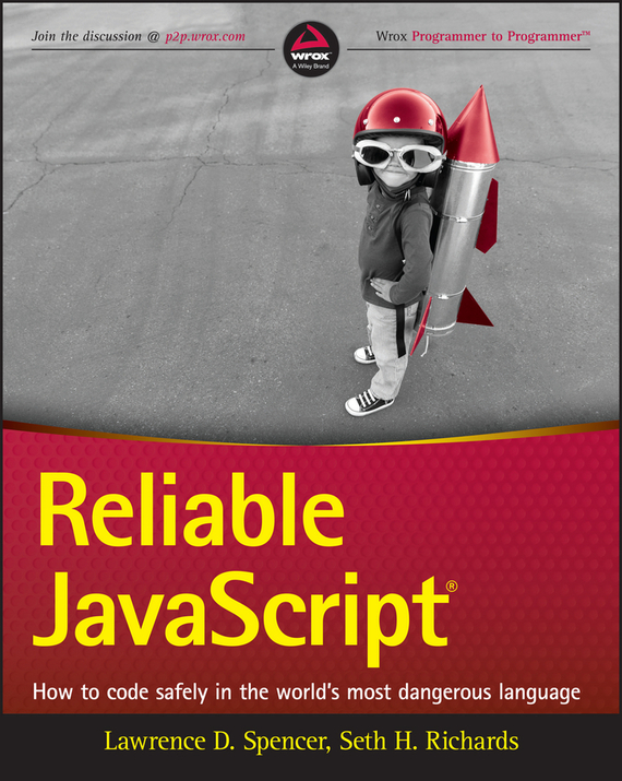 Reliable JavaScript – Seth Richards, Lawrence Spencer