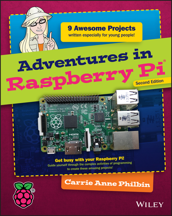 Adventures in Raspberry Pi – Carrie Anne Philbin