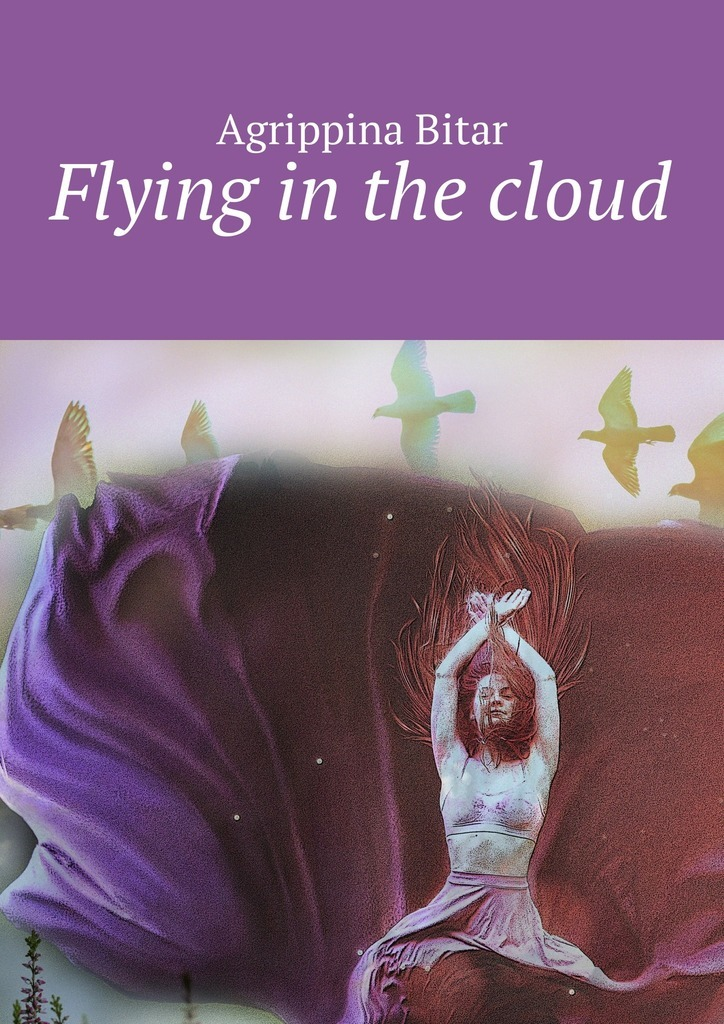 Flying in the cloud – Agrippina Bitar