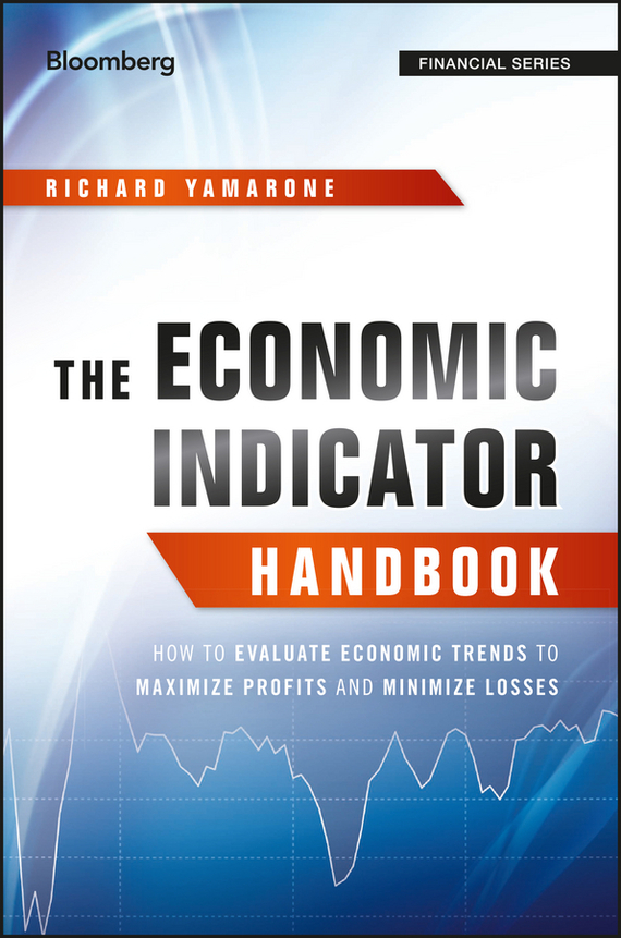 The Economic Indicator Handbook – Richard Yamarone