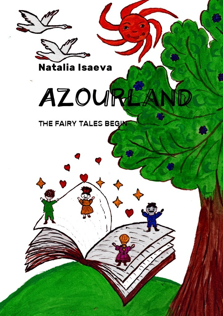 Azourland. The Fairy Tales Begin – Natalia Isaeva