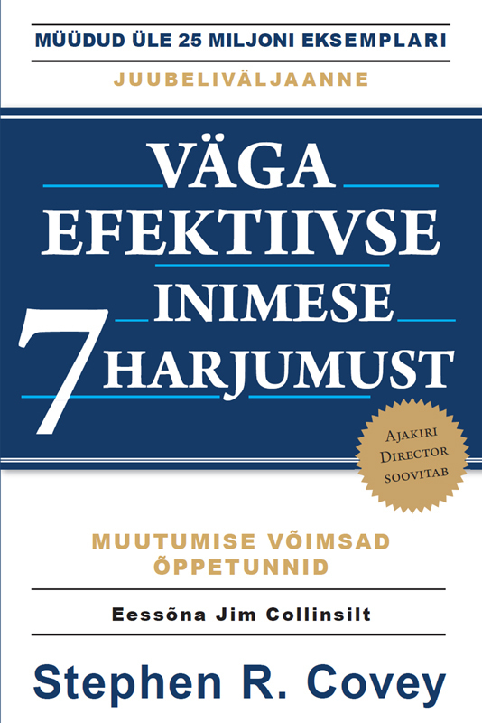 Обложка книги Väga efektiivse inimese 7 harjumust. Tagasipöördumine karakteri eetika juurde