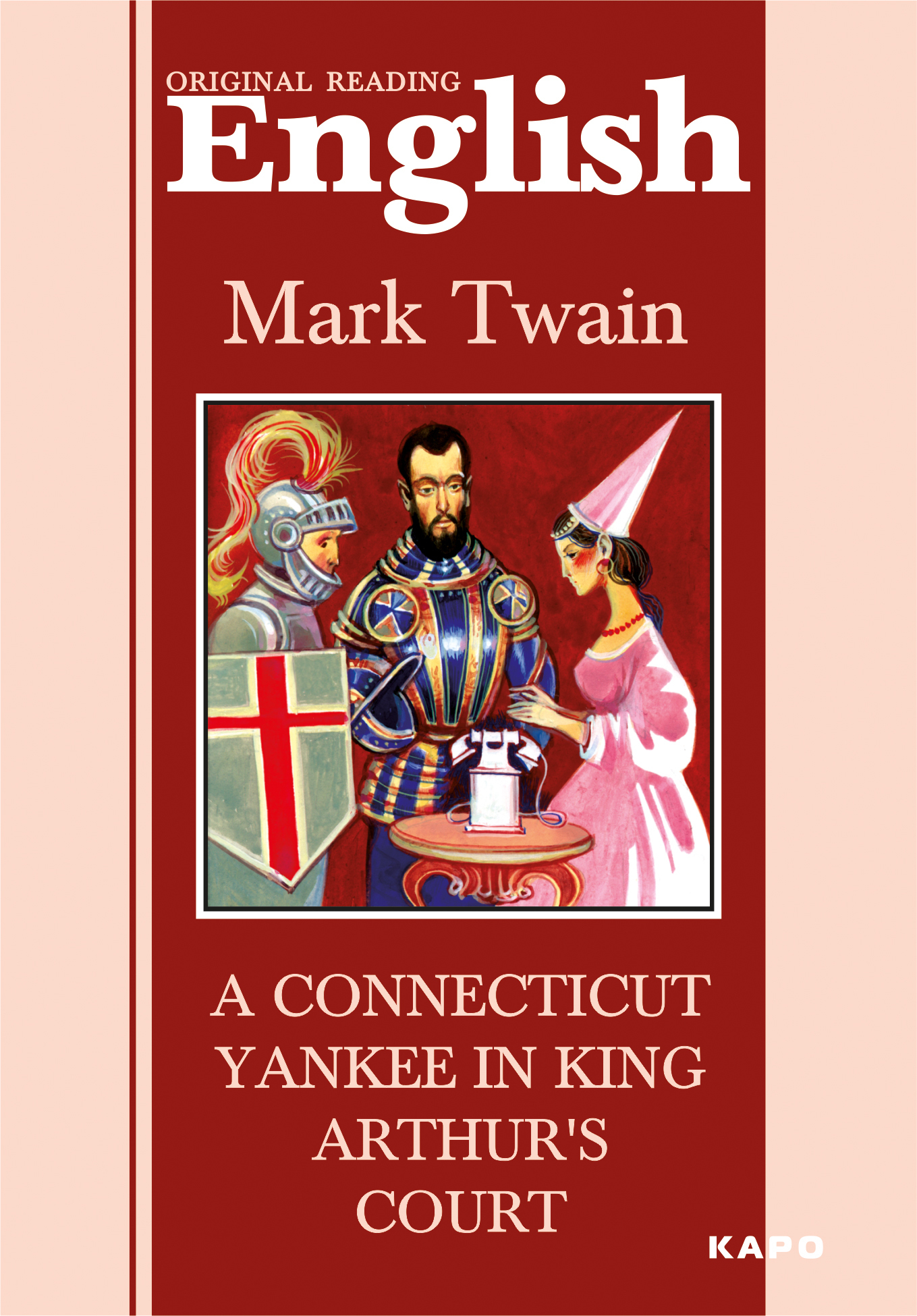 A Connecticut Yankee in King Arthur's Court / Янки из Коннектикута при дворе короля Артура. Книга для чтения на английском языке