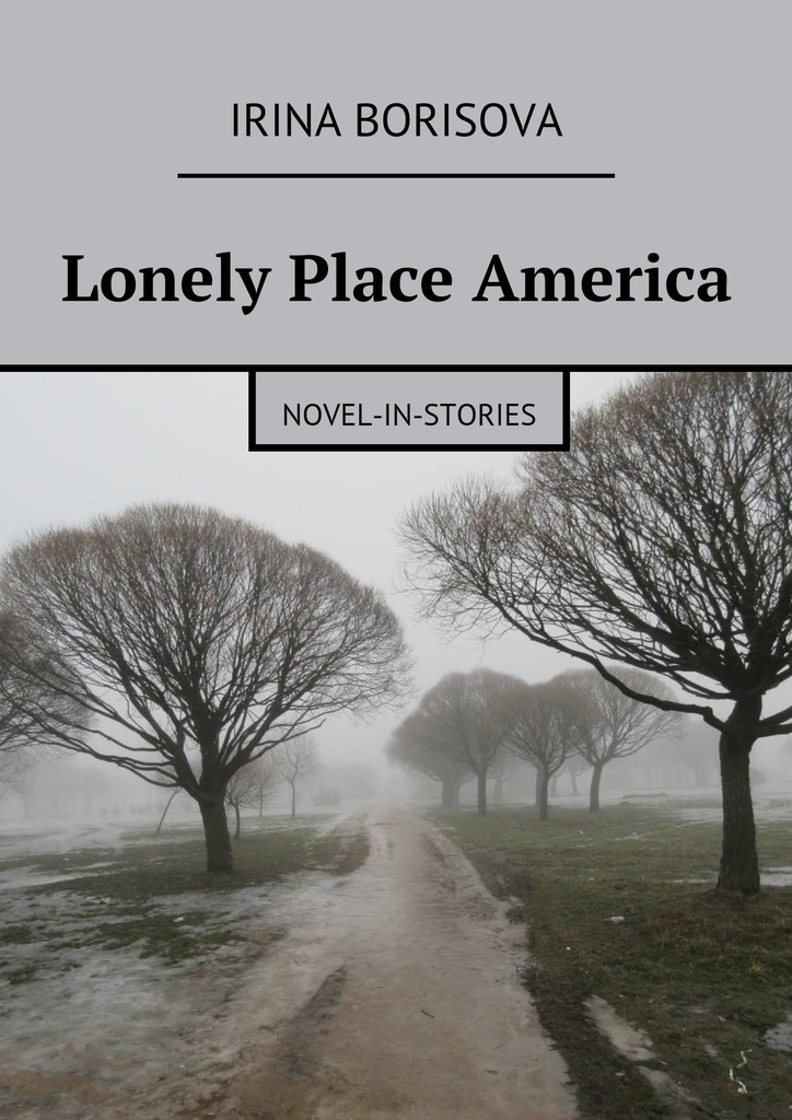 Lonely Place America. Novel-in-Stories
