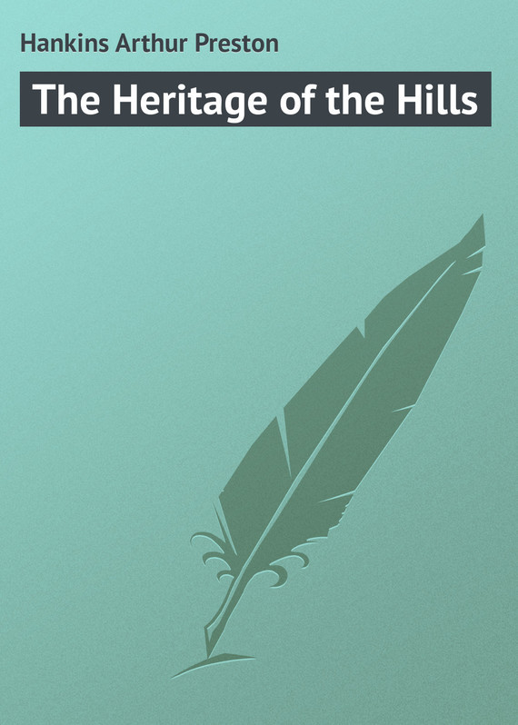 The Heritage of the Hills – Arthur Hankins