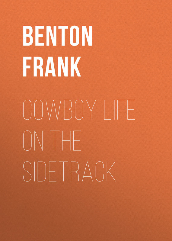Cowboy Life on the Sidetrack – Frank Benton