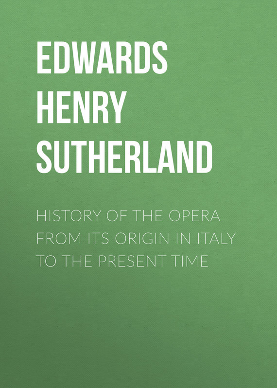 History of the Opera from its Origin in Italy to the present Time